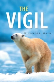 The Vigil ebook by Oleander Main