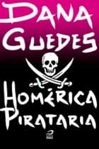 Homérica Pirataria ebook by Dana Guedes