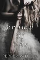 Crown of Lies eBook par Pepper Winters
