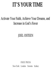 It's Your Time - Activate Your Faith, Achieve Your Dreams, and Increase in God's Favor ebook by Joel Osteen