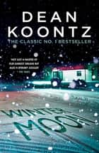 Winter Moon - A brilliant thriller of heart-stopping suspense ebook by Dean Koontz