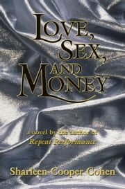 Love, Sex and Money ebook by Cooper Cohen, Sharleen