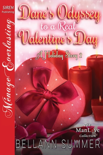 Dane's Odyssey to a Real Valentine's Day ebook by Bellann Summer