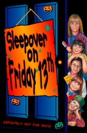 Sleepover Club on Friday 13th (The Sleepover Club, Book 13) ebook by Louis Catt