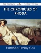 The Chronicles of Rhoda - The Original Classic Edition ebook by Florence Tinsley Cox