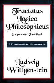 Tractatus Logico-Philosophicus (with linked TOC) ebook by Ludwig Wittgenstein