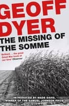 The Missing of the Somme ebook by Geoff Dyer