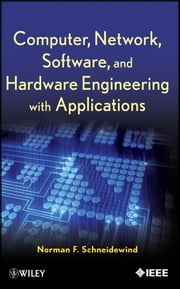 Computer, Network, Software, and Hardware Engineering with Applications ebook by Norman F. Schneidewind