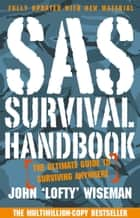 SAS Survival Handbook: The Definitive Survival Guide ebook by John 'Lofty' Wiseman
