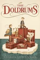 The Doldrums ebook by Nicholas Gannon