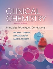 Clinical Chemistry - Principles, Techniques, and Correlations ebook by Michael L. Bishop,Edward P. Fody,Larry E. Schoeff