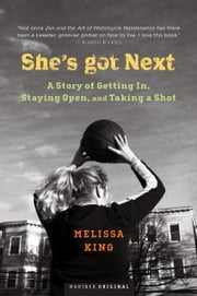 She's Got Next - Life Played Under a Hoop ebook by Melissa King