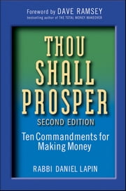 Thou Shall Prosper - Ten Commandments for Making Money ebook by Rabbi Daniel Lapin