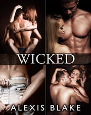 Wicked - Complete Series ebook by Alexis Blake