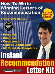 Instant Recommendation Letter Kit - How To Write Winning Letters of Recommendation (Revised Edition) ebook by Kobo.Web.Store.Products.Fields.ContributorFieldViewModel