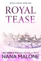 Royal Tease ebook by Nana Malone