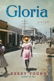 Gloria - A Novel ebook by Kerry Young