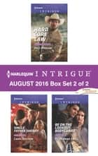 Harlequin Intrigue August 2016 - Box Set 2 of 2 - An Anthology ebook by Angi Morgan, Carol Ericson, Tyler Anne Snell