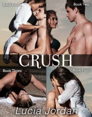 Crush - Complete Collection ebook by Lucia Jordan