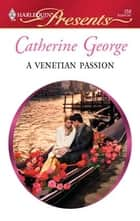 A Venetian Passion ebook by Catherine George