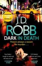Dark in Death - An Eve Dallas thriller (Book 46) ebook by