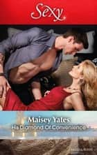 His Diamond Of Convenience ebook by Maisey Yates