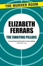 The Swaying Pillars ebook by Elizabeth Ferrars