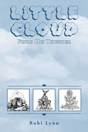 Little Cloud - Finds His Thunder ebook by Robi Lynn