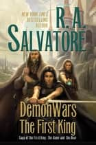 DemonWars: The First King - The Dame and The Bear ebook by R. A. Salvatore