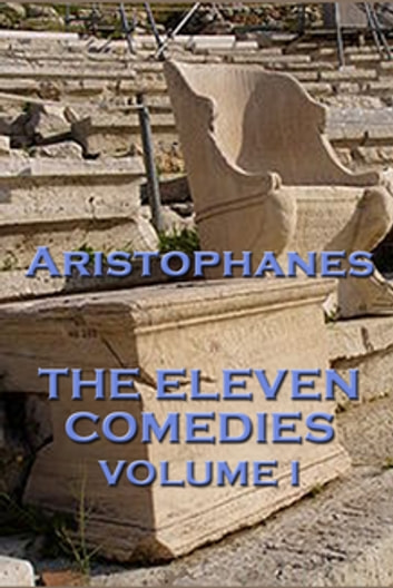 The Eleven Comedies Volume I ebook by Aristophanes