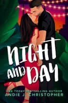 Night and Day ebook by Andie J. Christopher