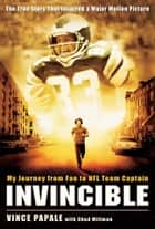 Invincible - My Journey from Fan to NFL Team Captain ebook by