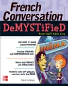 French Conversation Demystified ebook by Eliane Kurbegov
