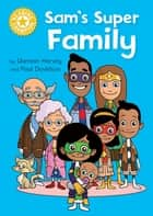 Sam's Super Family - Independent Reading Yellow ebook by Damian Harvey, Paul Davidson