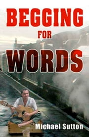 Begging for Words ebook by Michael Sutton