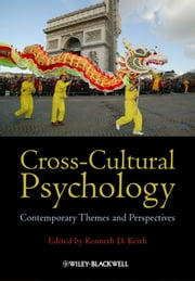 Cross-Cultural Psychology - Contemporary Themes and Perspectives ebook by Kenneth D. Keith