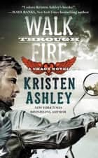 Walk Through Fire ekitaplar by Kristen Ashley