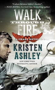 Walk Through Fire ebook by Kristen Ashley