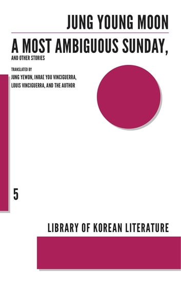 A Most Ambiguous Sunday and Other Stories ebook by Jung Young-moon
