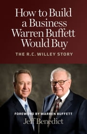 How to Build a Business Warren Buffett Would Buy ebook by Jeff Benedict