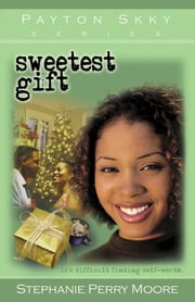 Sweetest Gift ebook by Stephanie Perry Moore