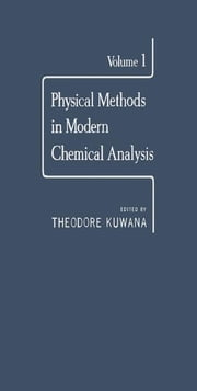 Physical Methods in Modern Chemical Analysis V1 ebook by Kuwana, Theodore