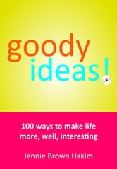 Goody Ideas ebook by Jennie Brown Hakim