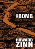 The Bomb ebook by Howard Zinn
