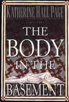 The Body in the Basement ebook by Katherine Hall Page