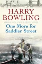 One More for Saddler Street - A touching saga of love, family and community ebook by Harry Bowling