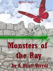 Monsters of the Ray ebook by A Hyatt Verrill