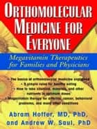 Orthomolecular Medicine for Eeryone ebook by Abram Hoffer M.D.,Andrew W. Saul Ph.D.