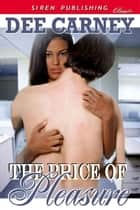 The Price Of Pleasure ebook by Dee Carney
