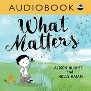 What Matters audiobook by Alison Hughes